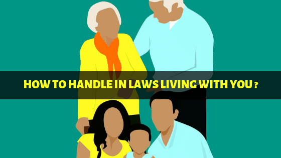 The Complete Guide for Handling In Laws in India