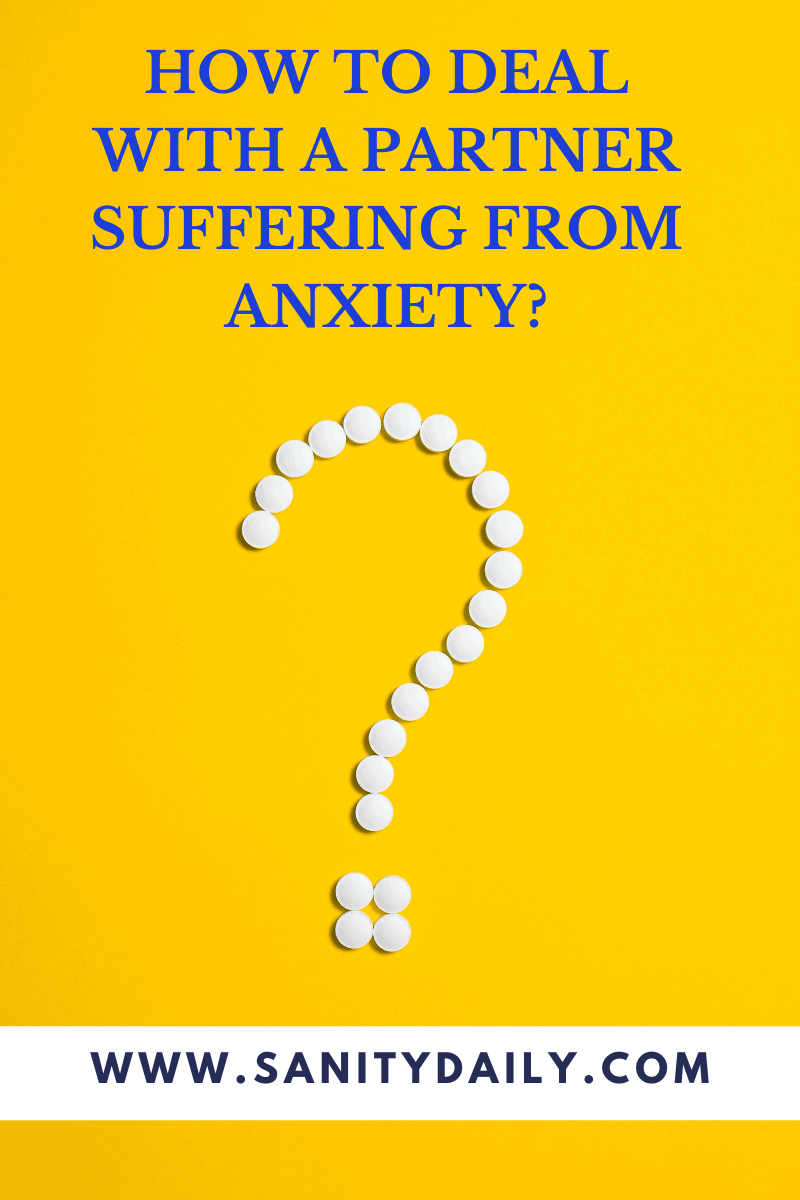 How to deal with a partner suffering from anxiety?