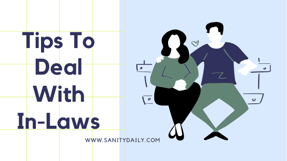 You are currently viewing 13 Effective Tips to Deal With Your In Laws