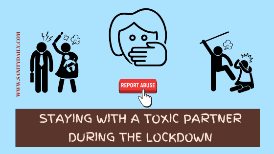 Staying With A Toxic Partner During The Lockdown