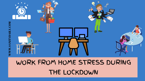 You are currently viewing Work From Home Stress During The Lockdown