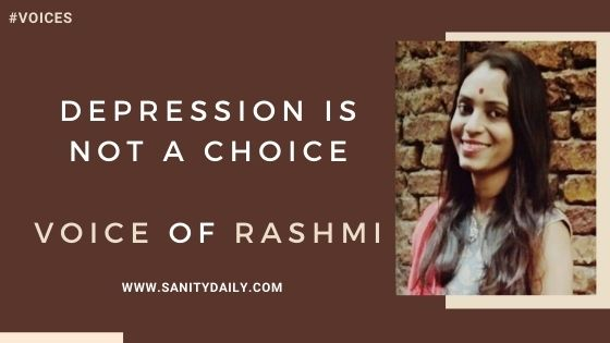 Depression Is Not A Choice – Voice Of Rashmi
