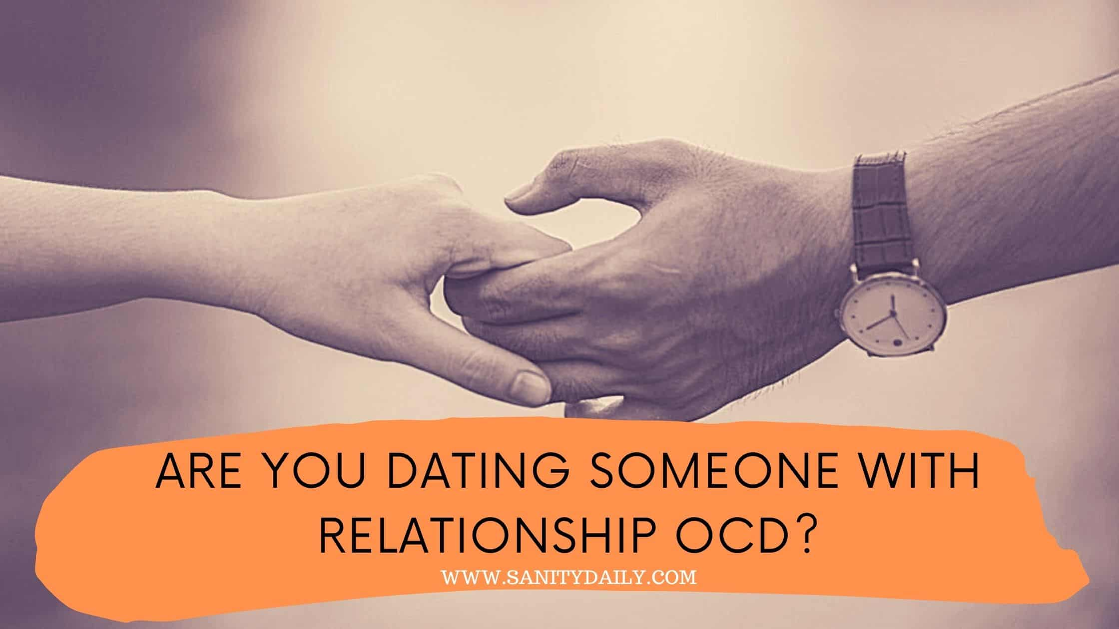 Are You Dating Someone With Relationship OCD?