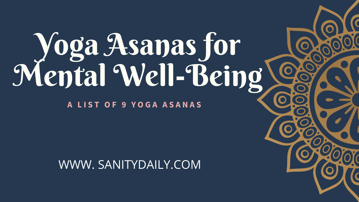 9 Easy Yoga Asanas for Mental Well-Being: Connect With Your Inner World Now