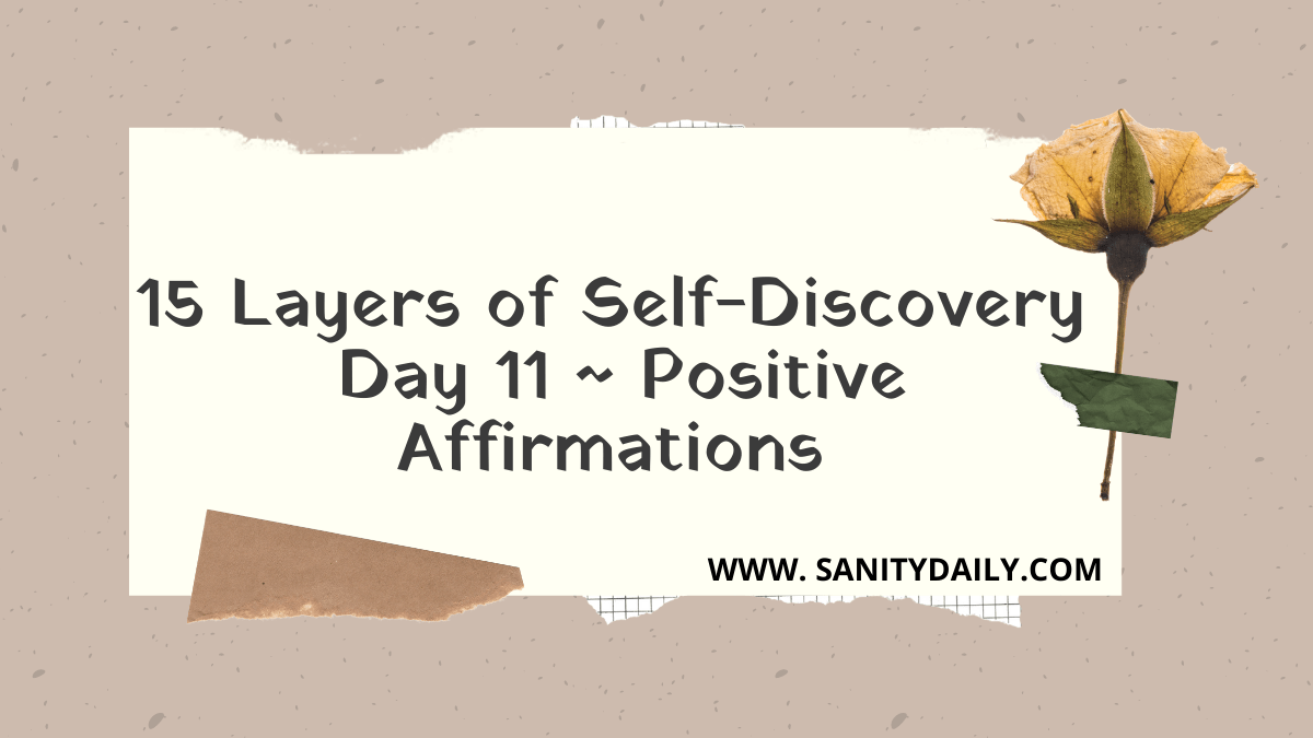 15 Layers of Self-Discovery | Day 11 | Positive Affirmations