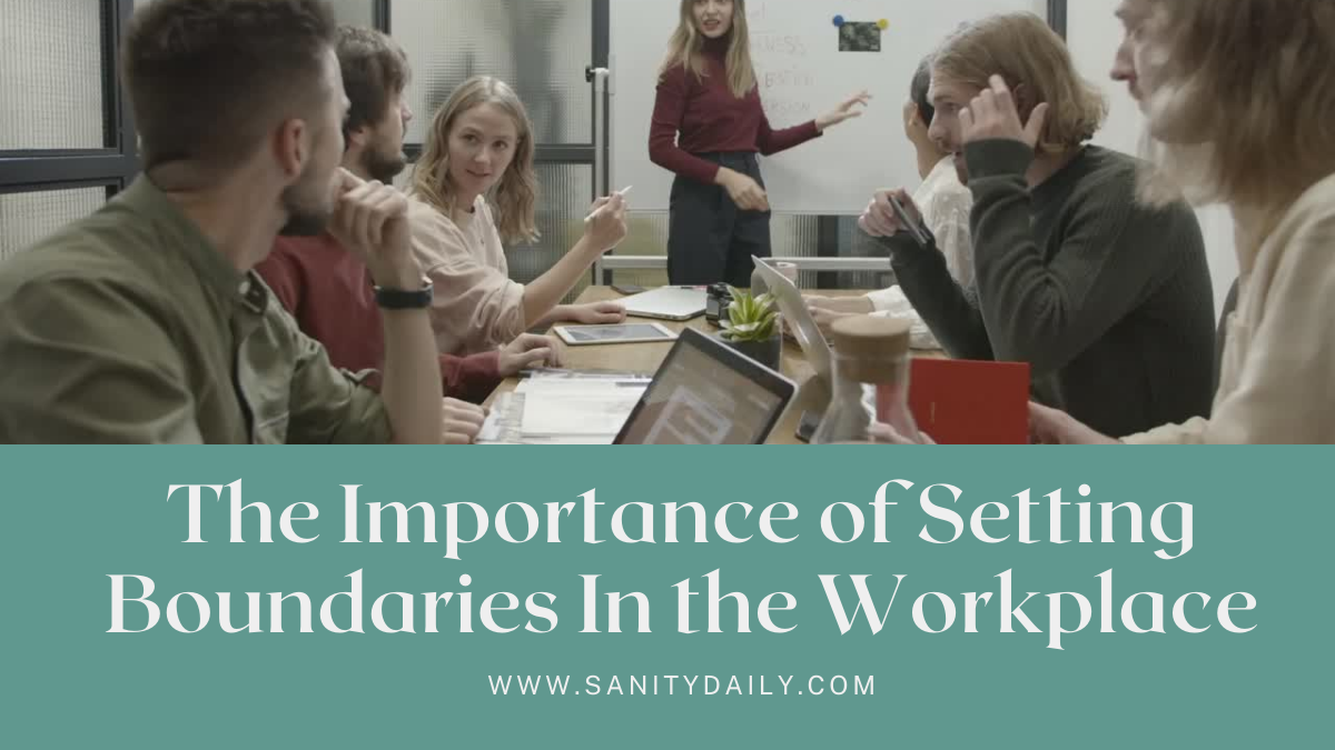You are currently viewing The Importance of Setting Boundaries In the Workplace