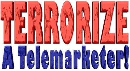F/H: Ways to Terrorize a Telemarketer