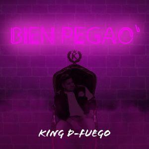 """Bien pegao'"" de King D-Fuego"