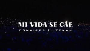Mi vida se cae: Donaires Ft. Zekah