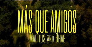 Más que amigos: Mattius y Bhae ya tienen su video