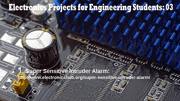 Electronics Projects for Engineering Students Part – 03