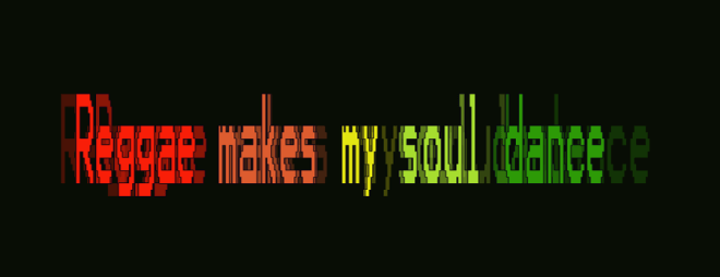 Reggae makes my soul dance, sharp