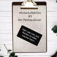 Winterkollektion  # 3 - Der Restepullover oder was man aus  Wollresten alles so machen kann