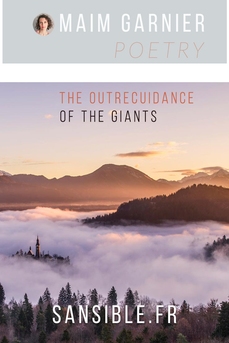 The outrecuidance of the giants