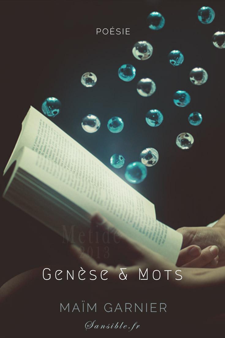 Genèse et Mots est un poème de Maïm Garnier. D\'où vient donc le mot ? A découvrir sur Sansible.  #poesie #litterature #MaimGarnier #sansible #ecriture #lecture #mot