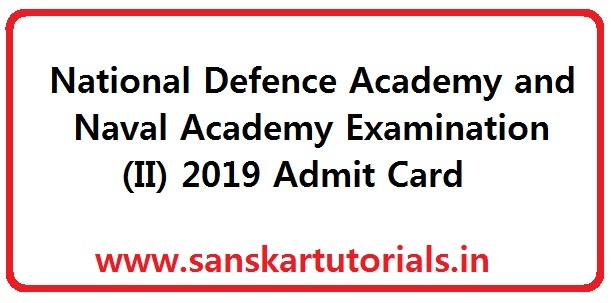 National Defence Academy and Naval Academy Examination (II) 2019 Admit Card