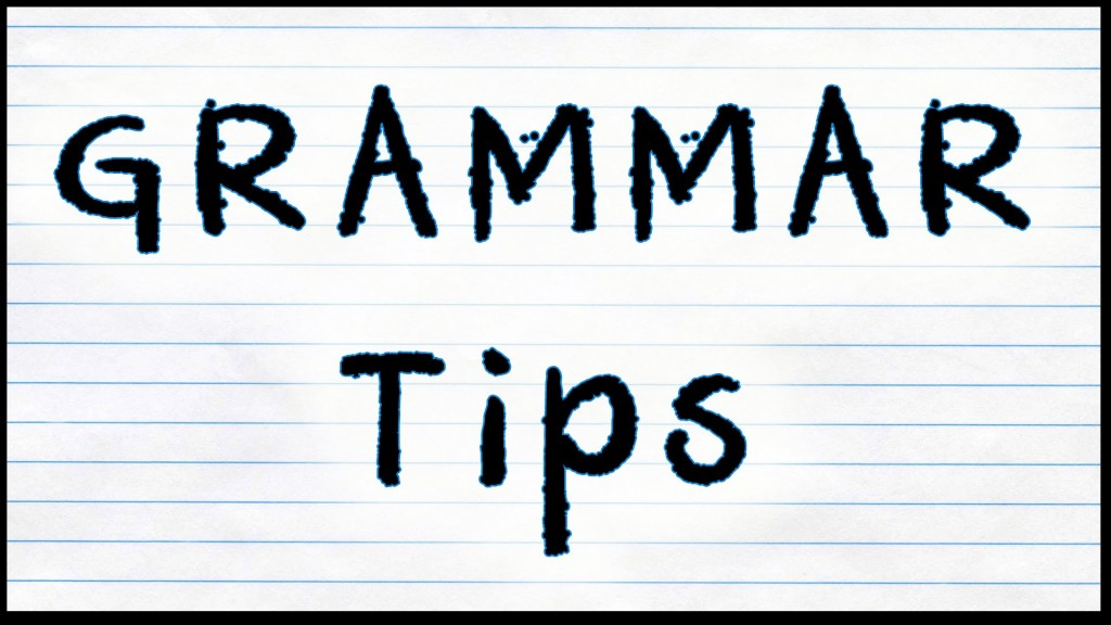 Grammar Tips