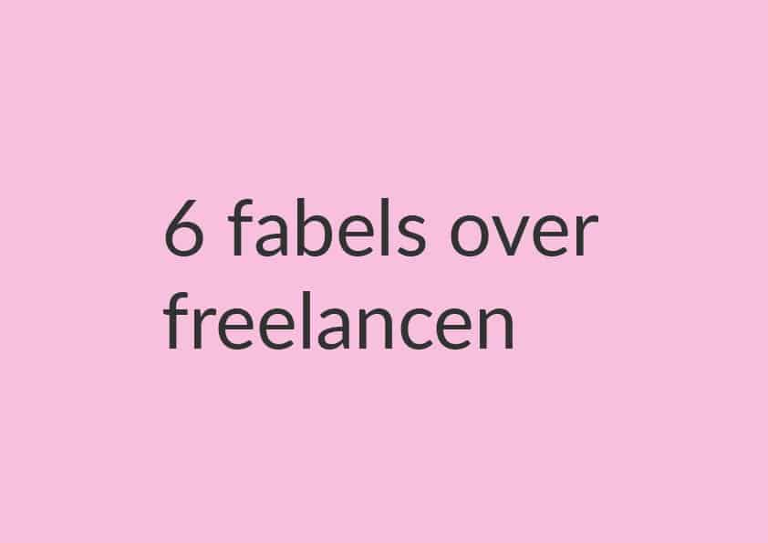 6 fabels over freelancen