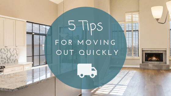 5 Tips for Moving Out Quickly