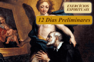 EXERCÍCIOS ESPIRITUAIS - 12 Dias Preliminares