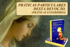 CONSAGRAÇÃO: Práticas Particulares Desta Devoção (Práticas Exteriores)