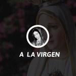 Oraciones a la Santa Virgen Maria