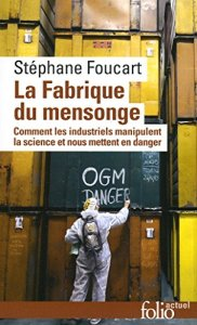 Fabrique mensonge Stephane Foucart