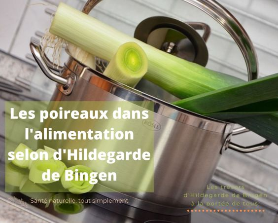 Le poireau dans l'alimentation selon Hildegarde de Bingen
