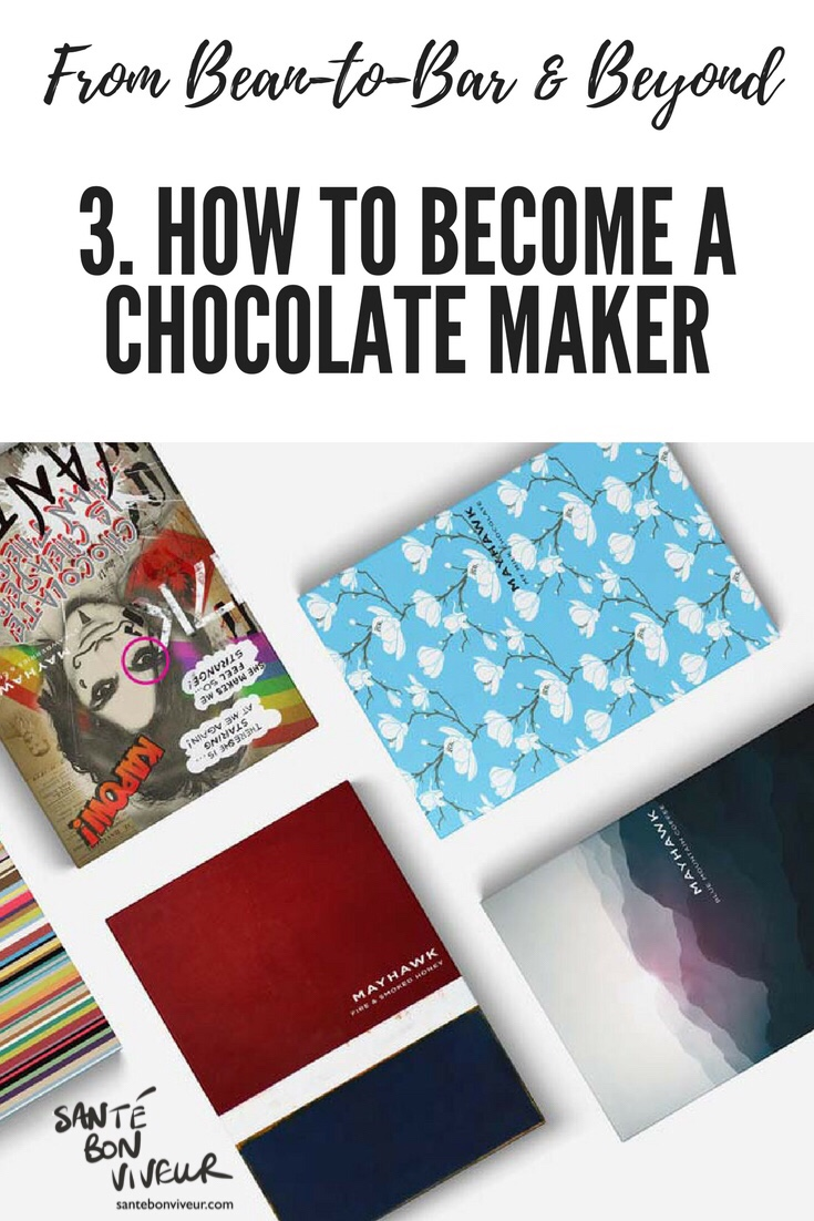 From Bean-to-Bar & Beyond: 3. How to Become a Chocolate Maker