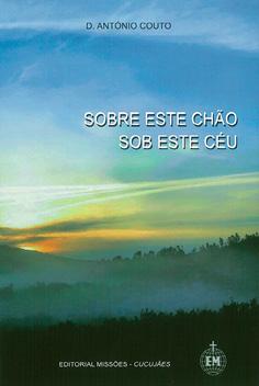 António Couto, Sobre este chão, sob este céu, Editorial Missões