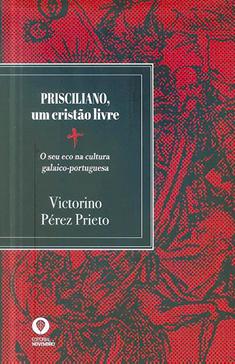 Prisciliano, um cristão livre