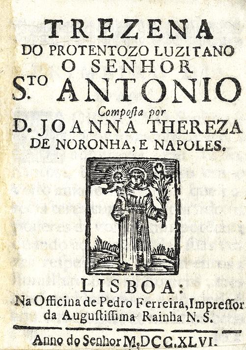 Frontispício da Trezena do protentozo Luzitano o Senhor Sto. Antonio composto por D. Joanna Thereza de Noronha, e Napoles. Lisboa, 1746. MLSA - RES 0037