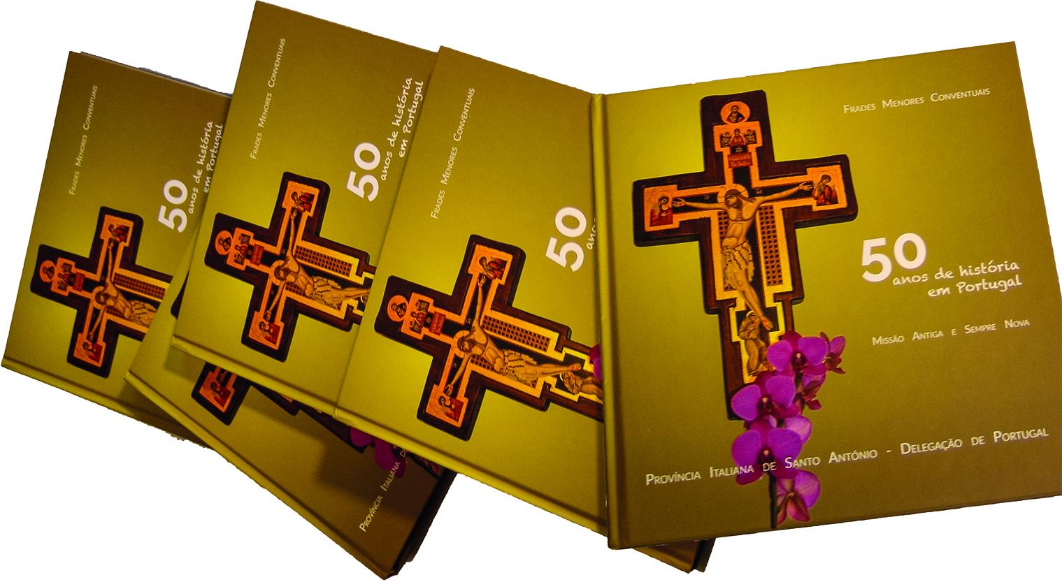 50 anos de história em Portugal - Missão antiga e sempre nova. Franciscanos conventuais (Frades Menores Conventuais) 1967 - 2017.