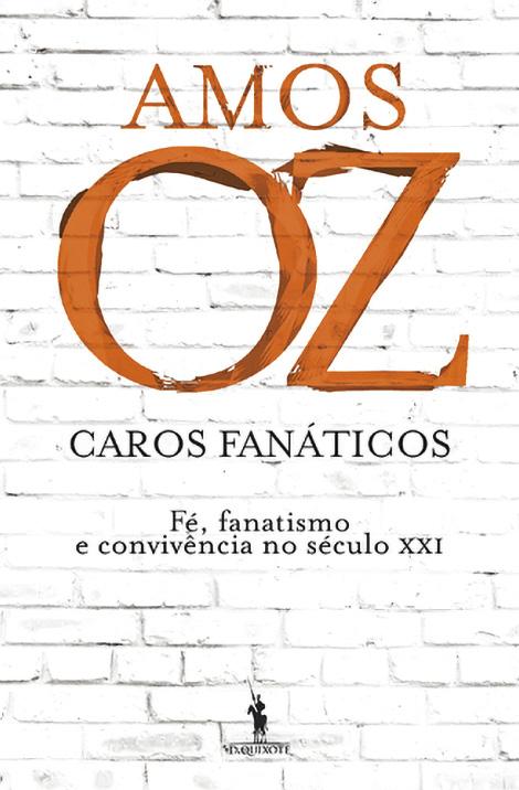 Amos Oz, Caros Fanáticos, D. Quixote
