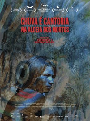 Chuva é Cantoria na Aldeia dos Mortos, de João Salaviza e Renée Nader Messora, Drama, M/12, Brasil/Portugal, 2018. Prémio especial do júri no Festival de Cinema de Cannes de 2019.