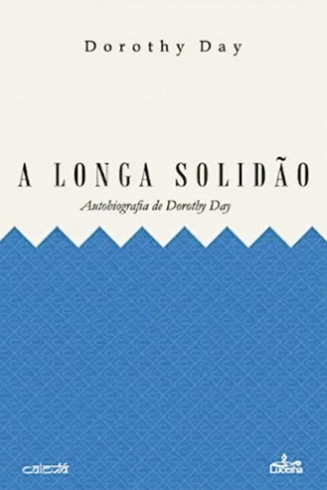 Dorothy Day, A longa solidão, Lucerna