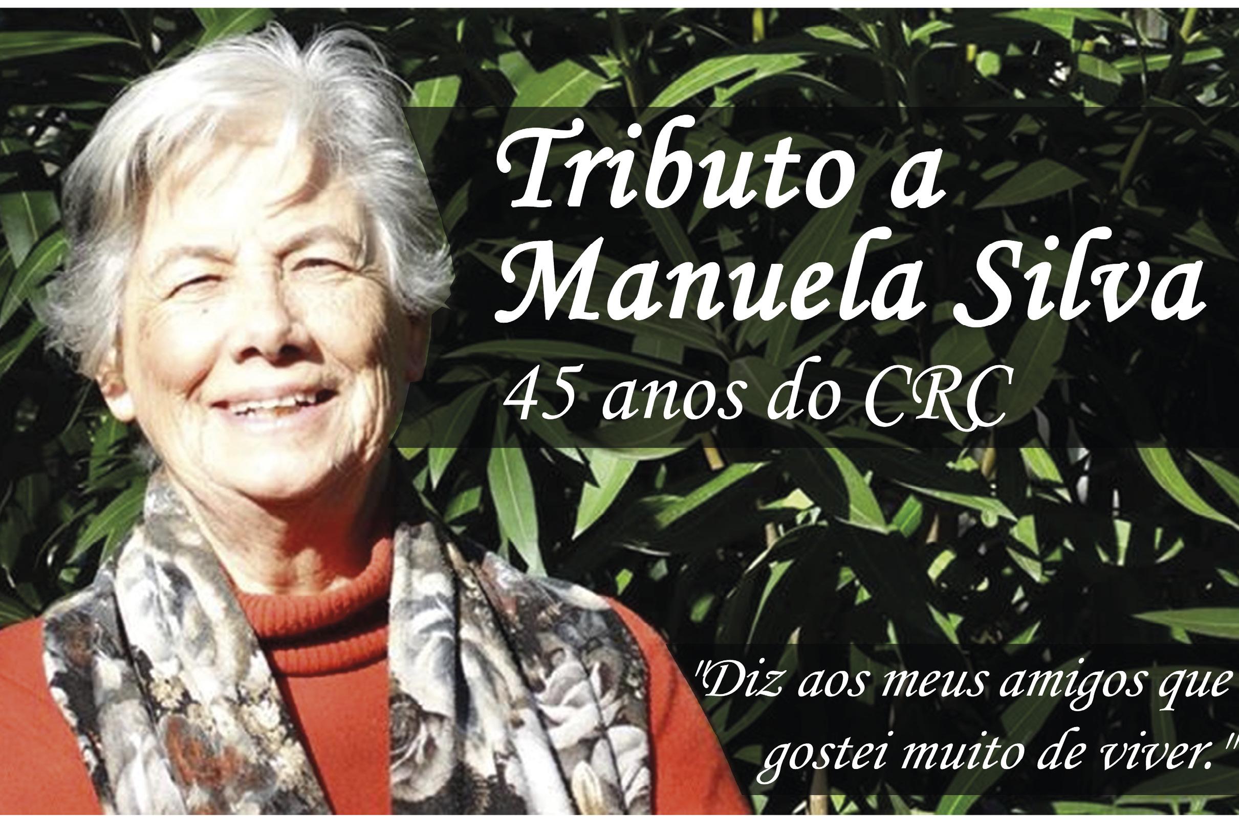 Cartaz da homenagem a Manuela Silva no CRC. Diz aos meus amigos que gostei muito de viver!