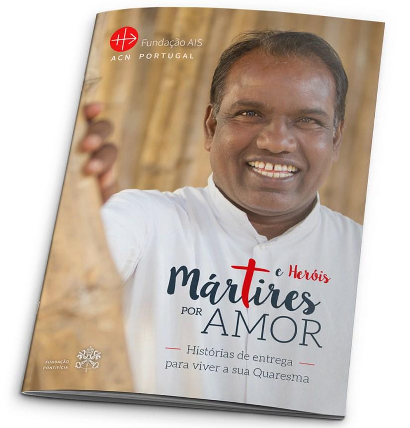 Mártires e Heróis por Amor - Histórias de entrega para viver a Quaresma