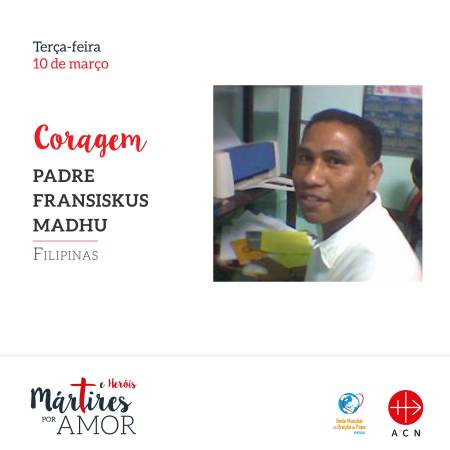CORAGEM - Filipinas: Padre Fransiskus Madhu