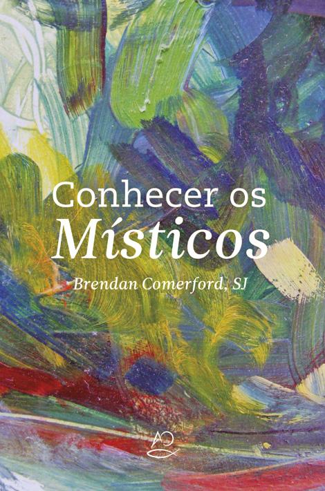 Brendan Comerford, sj, Conhecer os Místicos, Apostolado da Oração