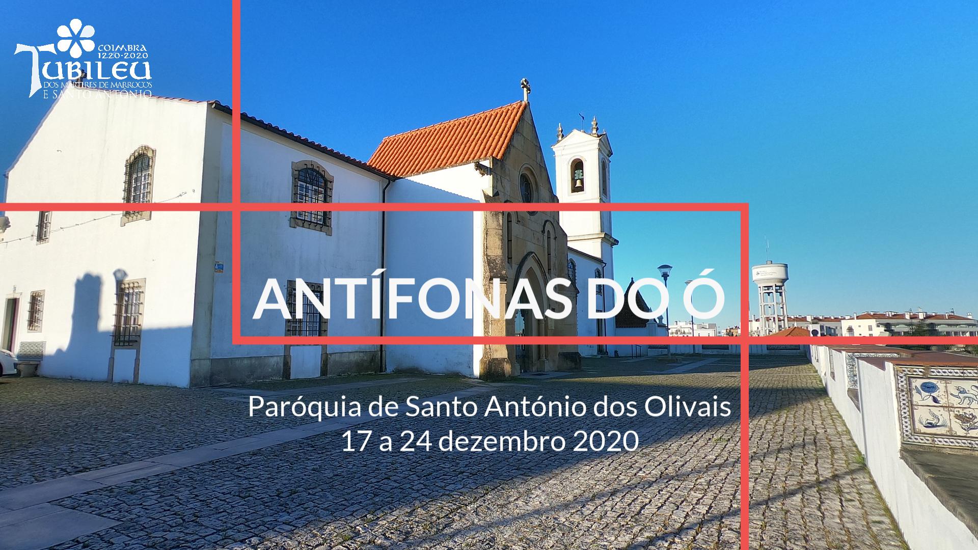 Antífonas do Ó ou Antífonas Maiores - 17 a 24 dezembro