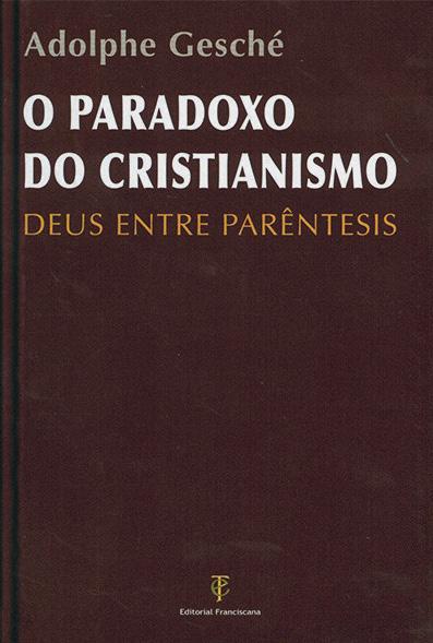 O Paradoxo do Cristianismo, Adolphe Gesché, Editorial Franciscana