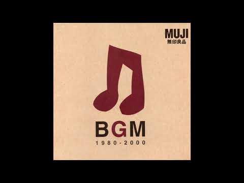 Various Artists – BGM 1980-2000 (2000) [Full Album] MUJI 無印良品 Compilation