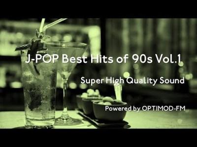 90's J-POP Best – 90年代 J-POP名曲集 vol.1【超・高音質】
