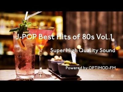 80's J-POP Best – 80年代 J-POP名曲集 vol.1【超・高音質】