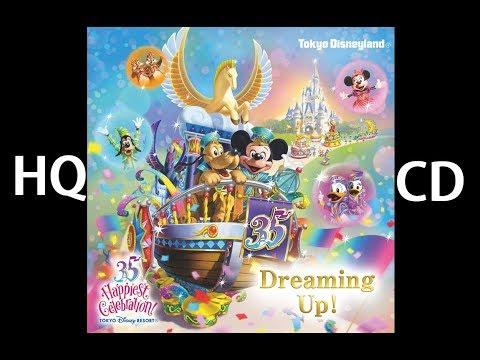 [HQ – Soundtrack] Dreaming Up! Tokyo Disneyland 35th Anniversary【CD音源】ドリーミング・アップ!【TDL 35周年】