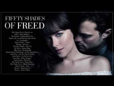 Fifty Shades Freed 2018 – Official Soundtrack – Fifty Shades Of Grey 3