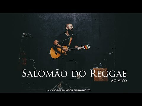 Salomão do Reggae – Ao Vivo – Vivo por Ti – 2018