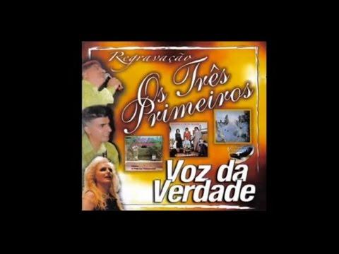 Voz da Verdade   CD Os Três Primeiros Disco 1 – 2003 (Album Completo)