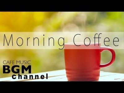 Morning Coffee Music – Relaxing Bossa Nova & Jazz Music – Wake Up Music Instrumental